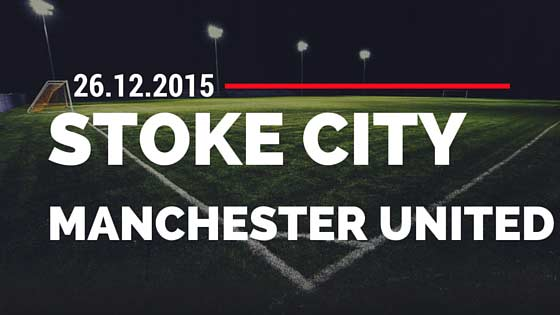 Stoke City – Manchester United 26.12.2015 Tipp