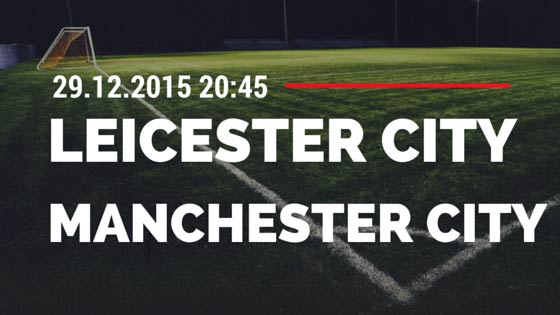 Leicester City – Manchester City 29.12.2015 Tipp