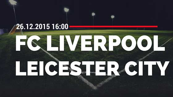 FC Liverpool – Leicester City 26.12.2015 Tipp