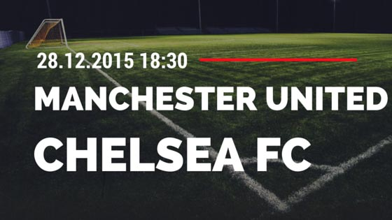 Manchester United – Chelsea FC 28.12.2015 Tipp