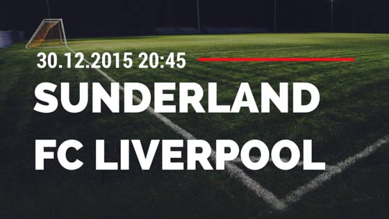 FC Sunderland – FC Liverpool 30.12.2015 Tipp