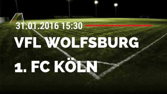 VfL Wolfsburg - 1. FC Köln 31.01.2016 Tipp