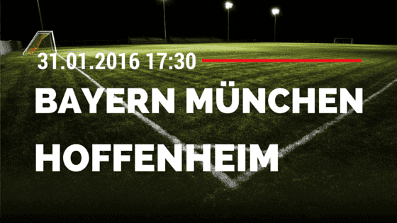 FC Bayern München - TSG Hoffenheim 31.01.2016 Tipp