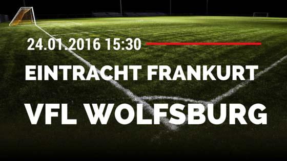 Eintracht Frankfurt - VfL Wolfsburg 24.01.2016 Tipp