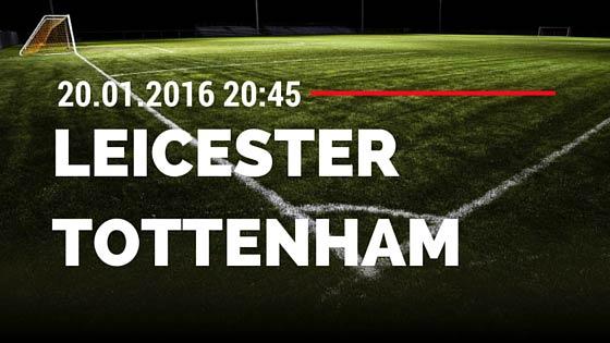 Leicester City – Tottenham Hotspur 20.01.2016 FA Cup Tipp