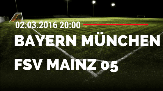 FC Bayern München - FSV Mainz 05 02.03.2016 Tipp