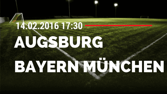 FC Augsburg - FC Bayern München 14.02.2016 Tipp