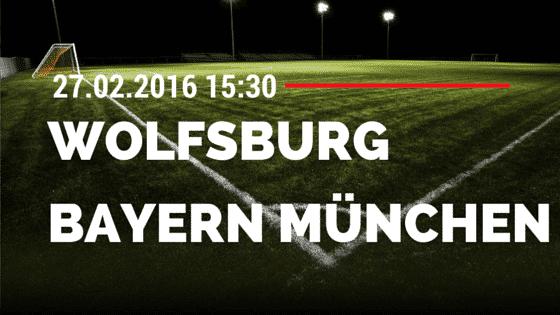 VfL Wolfsburg - FC Bayern München 27.02.2016 Tipp