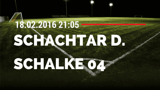 Schachtar Donezk - FC Schalke 04 18.02.2016 Tipp