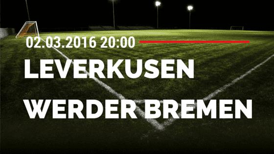 Bayer 04 Leverkusen - SV Werder Bremen 02.03.2016 Tipp