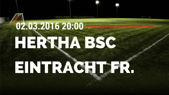 Hertha BSC Berlin - Eintracht Frankfurt 02.03.2016 Tipp