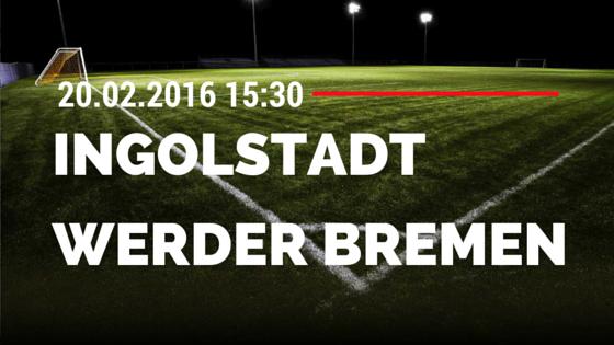 FC Ingolstadt 04 - SV Werder Bremen 20.02.2016 Tipp