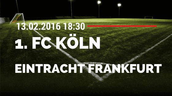 1. FC Köln - Eintracht Frankfurt 13.02.2016 Tipp