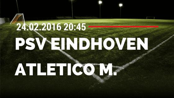 PSV Eindhoven – Atletico Madrid 24.02.2016 Tipp