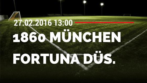 TSV 1860 München – Fortuna Düsseldorf 27.02.2016 Tipp