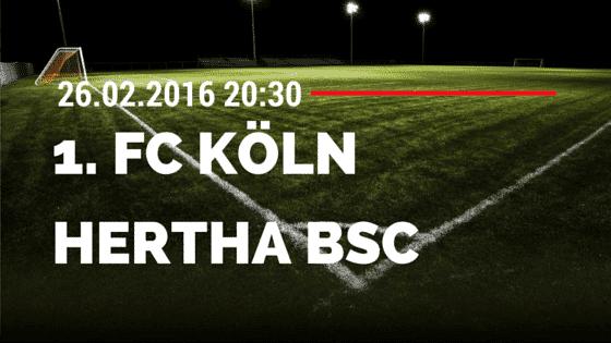 1. FC Köln - Hertha BSC Berlin 26.02.2016 Tipp