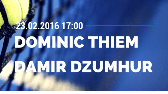 Dominic Thiem – Damir Dzumhur 24.02.2016 ATP Acapulco Tipp