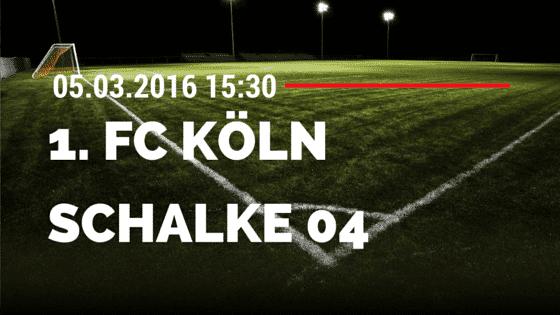 1. FC Köln - FC Schalke 04 05.03.2016 Tipp