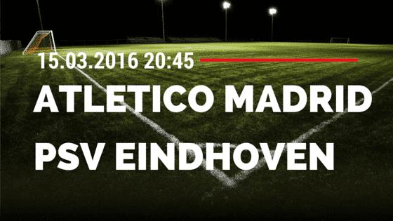 Atletico Madrid – PSV Eindhoven 15.03.2016 Tipp