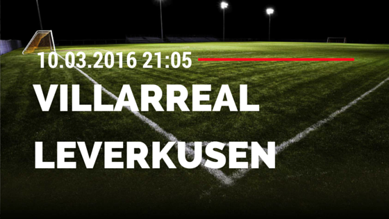FC Villareal - Bayer 04 Leverkusen 10.03.2016 Tipp