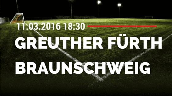 SpVgg Greuther Fürth – Eintracht Braunschweig 11.03.2016 Tipp