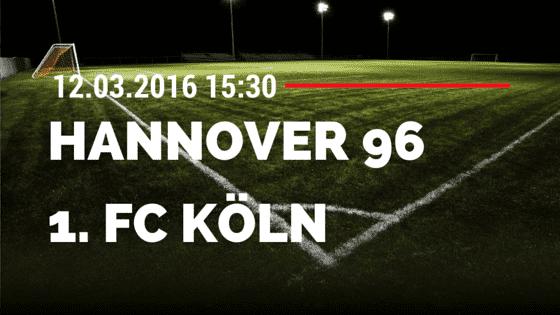 Hannover 96 - 1. FC Köln 12.03.2016 Tipp