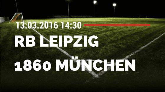 RB Leipzig – TSV 1860 München 13.03.2016 Tipp