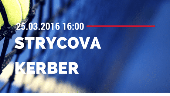 Barbora Strycova vs Angelique Kerber 25.03.2016 Tipp