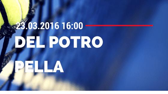 Juan Martin Del Potro vs Guido Pella 23.03.2016 Tipp