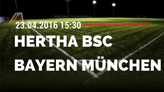 Hertha BSC Berlin vs FC Bayern München 23.04.2016 Tipp