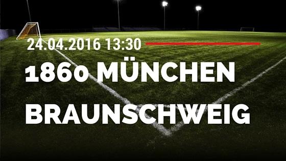 TSV 1860 München vs Eintracht Braunschweig 24.04.2016 Tipp