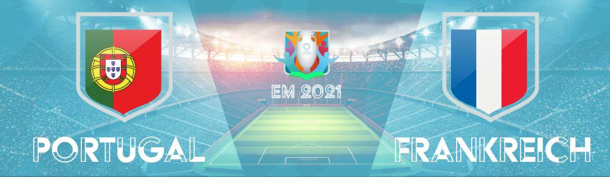 Portugal gegen Frankreich EM 2021